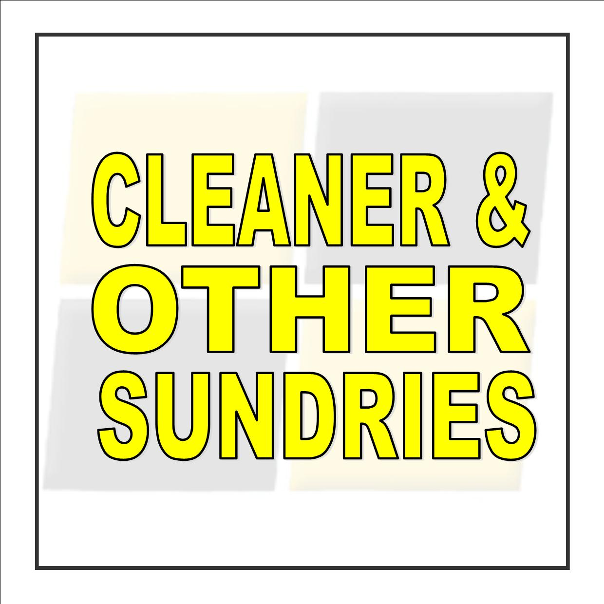 Cleaner & Other Sundries